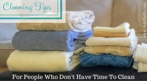 Cleaning Tips. For People Who Don't Have Time To Clean