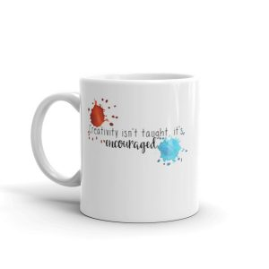 Creativity isn't taught – Mug