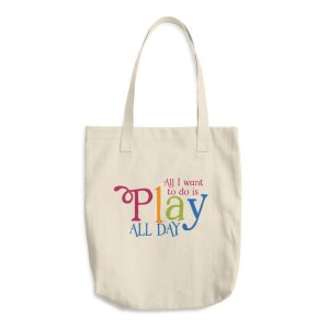 All I Want To Do Is Play All Day Cotton Tote Bag