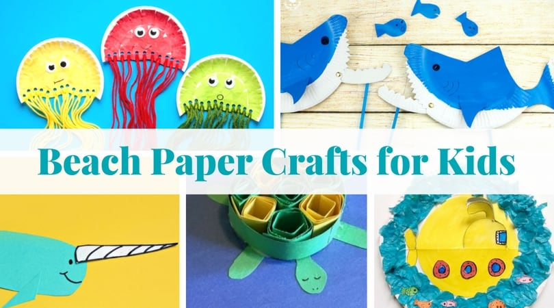 17 Easy Beach Paper Crafts For Your Kids To Make This