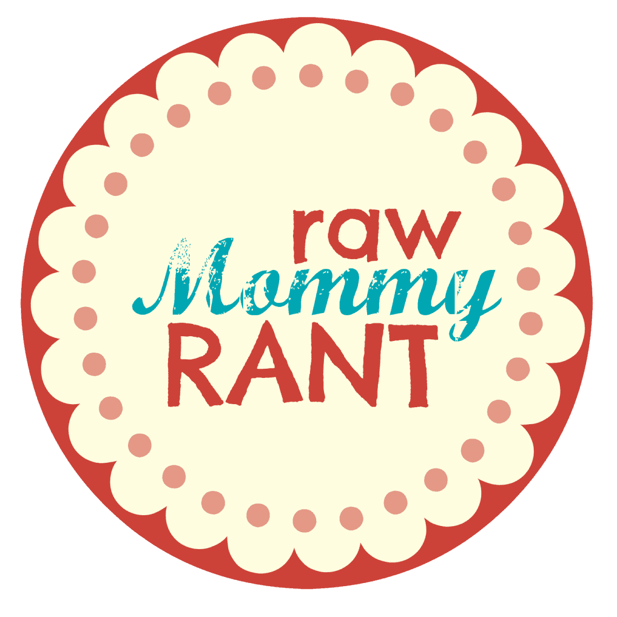 Raw Mom Rant