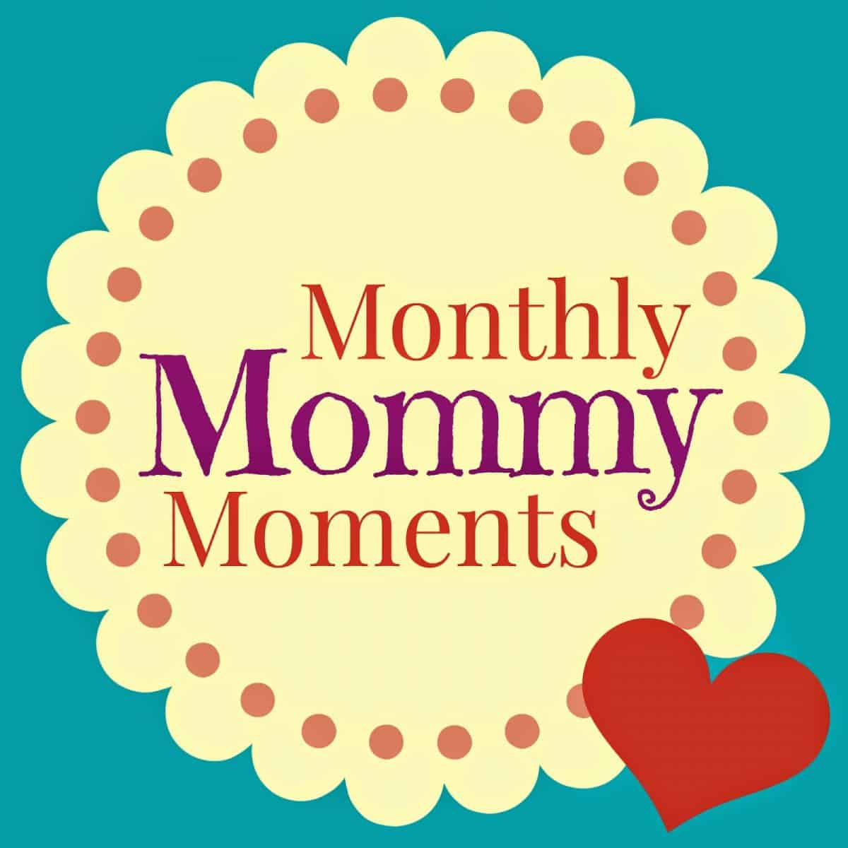 Monthly Mommy Moments ~ June 2015
