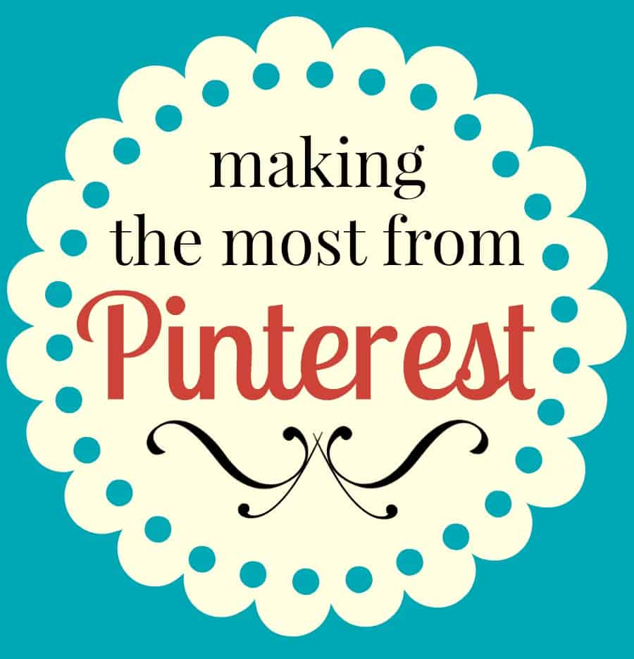 The Pin Project ~ Making the Most from Pinterest