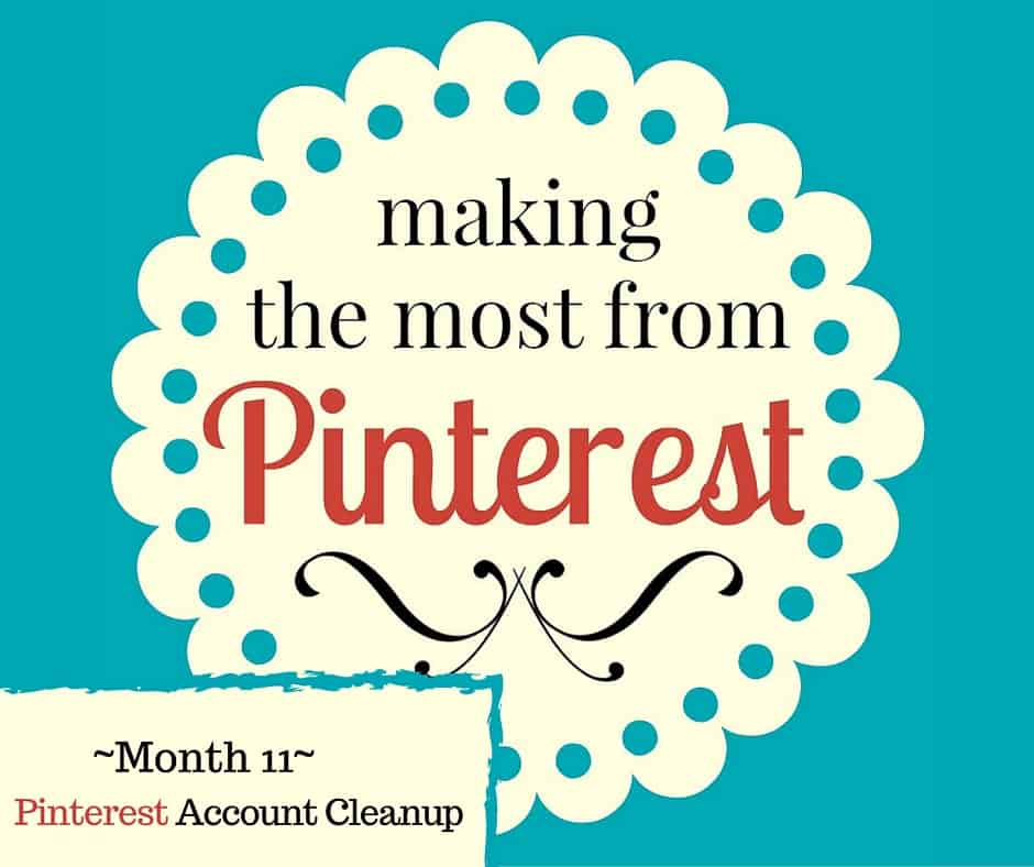 The Pin Project ~ Time for a Pinterest Account Cleanup