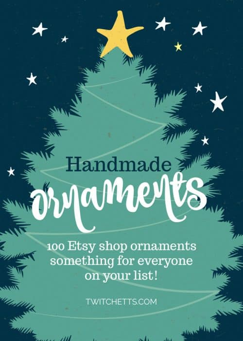 100 Etsy Christmas Ornaments-Holiday ornaments for kids, mom, dad, grandma, grandpa, baby's first, and everyone else on your gift list. From santa ornaments, snowman ornaments, angel ornaments, natural wood ornaments, metal ornaments, animal ornament, classic ball ornaments and more. All handmade by Etsy Shop owners. #christmasornaments #holidaygifts #stockingstuffers #etsychristmasornaments #giftideas #handmadeornaments #smallbusiness #giftguide #twitchetts