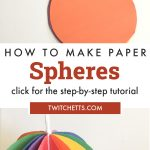 """Image of spheres made from paper. Text reads """"How to make paper spheres. Click for the step-by-step tutorial"""""""