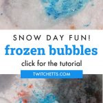 "Images of bubbles freezing in the snow. Text reads: ""Snow day fun! Frozen bubbles. Click for the tutorial"""