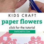 "Flower crafts using the snowflake technique. Text reads ""Kids Craft-Paper Flowers-Click for tutorial."""