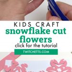 "Flower crafts using the snowflake technique. Text reads ""Kids Craft-snowflake cut flowers-click for tutorial"""