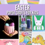 """Images of Easter crafts made with construction paper. Text reads """"Easter Paper Crafts for Kids"""""""