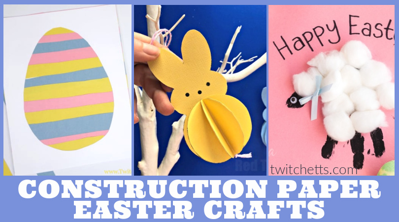 """Images of Easter crafts made with construction paper. Text reads """"Construction Paper Easter Crafts"""""""