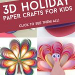 """Images of 3d paper crafts. Text reads """"3d holiday paper crafts for kids"""""""