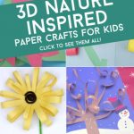 """Images of 3d paper crafts. Text reads """"3d nature inspired paper crafts for kids. Click to see them all!"""""""