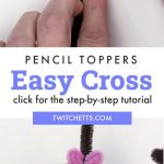 "Image of a cross pencil topper made with pipe cleaners. Text reads ""Pencil Toppers. Easy Cross. Click for the step-by-step tutorial."""