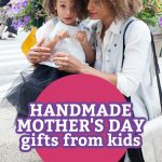 "Image of a mother and daughter. Text reads ""Handmade Mother's Day gifts from kids"""