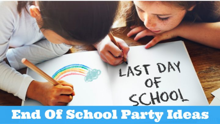 Easy End Of The School Year Class Party Ideas (In-Person and Virtual)