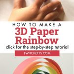 """Image of child making a paper rainbow. Text reads """"How to make a 3D paper rainbow. Click for step by step tutorial"""""""