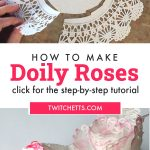 """Image of roses made with a paper doily. Text reads """"How to make doily roses. Click for the step-by-step tutorial"""""""