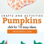 """Images of pumpkin crafts. Text reads """"Crafts and Activities - Pumpkins - click for 10 easy ideas"""""""