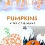 """Images of pumpkin crafts. Text reads """"Pumpkins kids can make"""""""