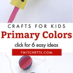"""Crafts that teach primary colors. Text reads: """"Primary colors crafts for kids"""""""