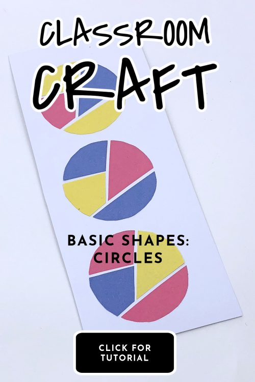 """circles made with construction paper. Text Reads """"Classroom Craft - Basic Shapes: Circles"""""""