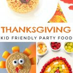 """Images of ideas for a Thanksgiving classroom party. Text Reads """"Thanksgiving Kid Friendly Party Food"""""""""""